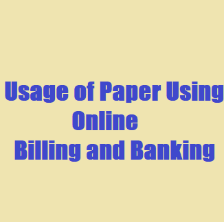 How to Cut Down the Usage of Paper Using Online Billing and Banking?